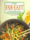 Cover of: The Far East Cookbook