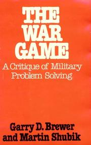 Cover of: The War Game: A Critique of Military Problem Solving