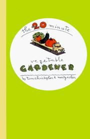 Cover of: The 20-Minute Vegetable Gardener