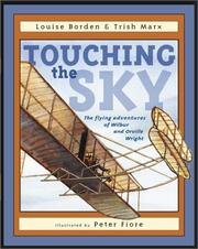 Cover of: Touching the Sky: The Flying Adventures of Wilbur and Orville Wright