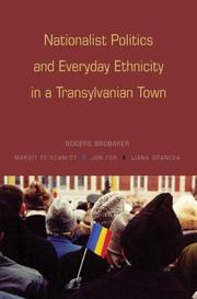 Cover of: Nationalist Politics and Everyday Ethnicity in a Transylvanian Town