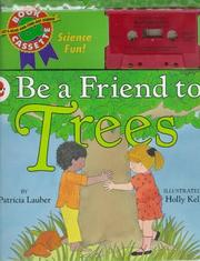 Cover of: Be a Friend to Trees (Let's-Read-and-Find-Out Science, Book & Cassette)