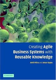 Cover of: Creating agile business systems with reusable knowledge