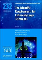 Cover of: The scientific requirements for extremely large telescopes: proceedings of the 232nd symposium of the International Astronomical Union held in Cape Town, South Africa, November 14-18, 2005