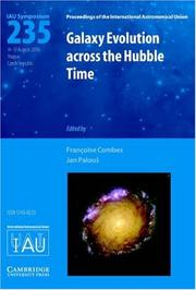 Cover of: Galaxy evolution across the Hubble time: proceedings of the 235th Symposium of the International Astronomical Union held in Prague, Czech Republic, August 14-17, 2006