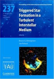 Cover of: Triggered star formation in a turbulent interstellar medium: proceedings of the 237th symposium of the International Astronomical Union held in Prague, Czech Republic August 14-18, 2006