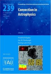 Cover of: Convection in astrophysics: proceedings of the 239th Symposium of the International Astronomical Union held in Prague, Czech Republic, 21-25 August 2006
