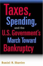 Cover of: Taxes, Spending, and the U.S. Government's March Towards Bankruptcy