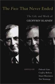 Cover of: The Fuss That Never Ended: The Life and Work of Geoffrey Blainey