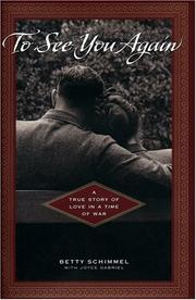 Cover of: To See You Again:  A True Story of Love in A Time of War