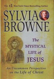 Cover of: The Mystical Life of Jesus: An Uncommon Perspective on the Life of Christ
