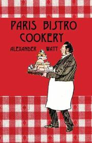 Cover of: Paris Bistro Cookery (The Kegan Paul Library of Culinary History and Cookery)
