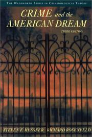 Cover of: Crime and the American Dream (The Wadsworth Series in Criminological Theory)