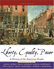 Cover of: Liberty, Equality, and Power: A History of the American People, Volume I