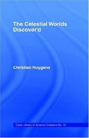 Cover of: The celestial worlds discovered: or, conjectures concerning the inhabitants, plants and productions ofthe worlds in the planets