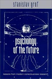 Cover of: Psychology of the Future: Lessons from Modern Consciousness Research (S U N Y Series in Transpersonal and Humanistic Psychology)
