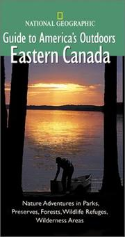 Cover of: National Geographic Guide to America's Outdoors: Eastern Canada (NG Guide to America's Outdoor)