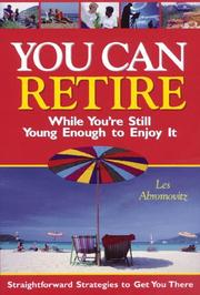 Cover of: You Can Retire While You're Still Young Enough to Enjoy It