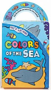 Cover of: Colors of the Sea (Pull & Play Books)
