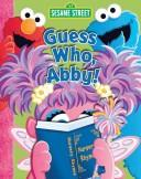 Cover of: Sesame Street Guess Who, Abby!