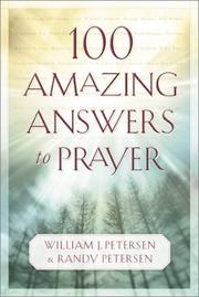 Cover of: 100 Amazing Answers to Prayer