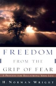 Cover of: Freedom from the Grip of Fear: A Process for Reclaiming Your Life