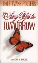 Cover of: Say Yes to Tomorrow
