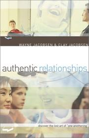Cover of: Authentic Relationships: Discover the Lost Art of One Anothering