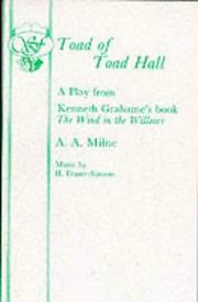 Cover of: Toad of Toad Hall: a play from Kenneth Grahame's book 'The wind in the willows'.