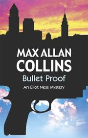 Cover of: Bullet Proof: An Eliot Ness Novel (Eliot Ness Mystery)