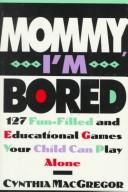 Cover of: Mommy, I'm bored