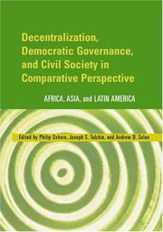 Cover of: Decentralization, democratic governance, and civil society in comparative perspective