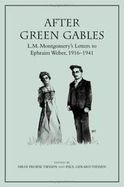 Cover of: After Green Gables: L.M. Montgomery's letters to Ephraim Weber, 1916-1941