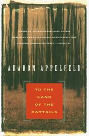 Cover of: To the Land of Cattails (Appelfeld, Aharon)