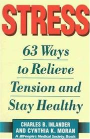 Cover of: Stress: 63 Ways to Relieve the Tension and Stay Healthy