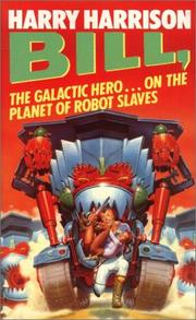 Cover of: Bill, the galactic hero on the planet of robot slaves