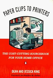 Cover of: Paper clips to printers: the cost-cutting sourcebook for your home office