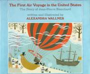 Cover of: The first air voyage in the United States: the story of Jean-Pierre Blanchard