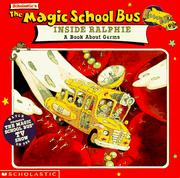 Cover of: The Magic School Bus Inside Ralphie: A Book About Germs (Magic School Bus TV Tie-Ins)