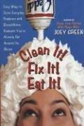 Cover of: Clean It! Fix It! Eat It!: Easy Ways to Solve Everyday Problems with Brand-Name Products You've Already Got Around the House