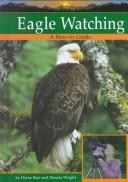 Cover of: Eagle Watching (Bair, Diane. Wildlife Watching.)