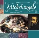 Cover of: Michelangelo (Masterpieces: Artists and Their Works)