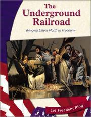 Cover of: The Underground Railroad: Bringing Slaves North to Freedom (Let Freedom Ring: the Civil War)