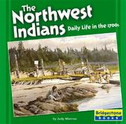 Cover of: The Northwest Indians: Daily Life In The 1700s (Native American Life)