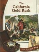 Cover of: The California Gold Rush (Let Freedom Ring)