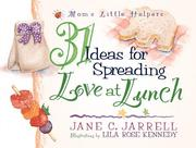Cover of: 31 Ideas for Spreading Love at Lunch (Mom's Little Helpers)