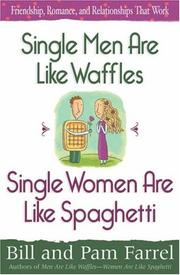 Cover of: Single Men Are Like WafflesSingle Women Are Like Spaghetti: Friendship, Romance, and Relationships That Work