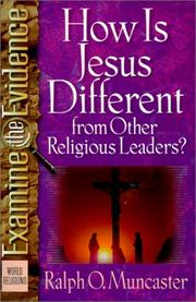 Cover of: How Is Jesus Different from Other Religious Leaders? (Examine the Evidence)