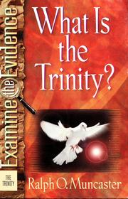 Cover of: What Is the Trinity? (Examine the Evidence®)