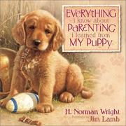 Cover of: Everything I Know About Parenting I Learned from My Puppy